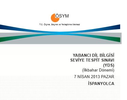 2013 YDS İlkbahar Dönemi Cevap Anahtarı - 7 Nisan 10