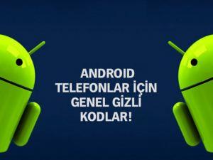 ANDROİD TELEFONLARIN GİZLİ KODLARI!